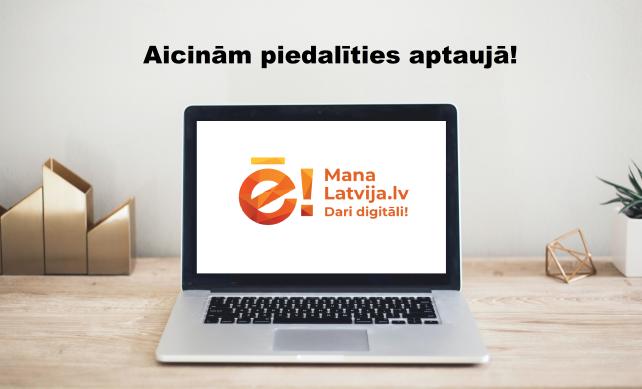 """Aicinām piedalīties aptaujā – novērtēt programmas """"Mana Latvija.lv. Dari digitāli!"""" ietvaros paveikto"""